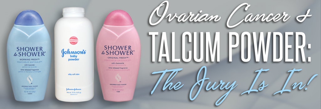 Talcum Powder and Ovarian Cancer