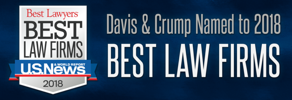 "Davis & Crump selected to US News & World Report & Best Lawyers 2018 ""Best Law Firms"" list."